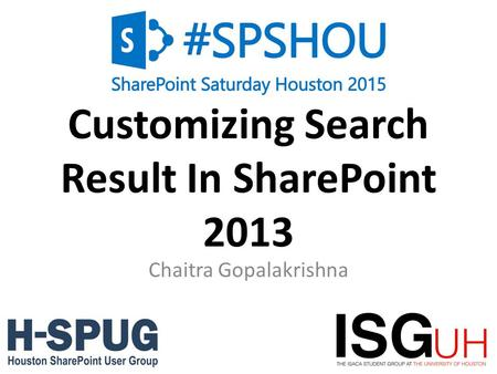 1 Customizing Search Result In SharePoint 2013 Chaitra Gopalakrishna.