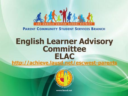 English Learner Advisory Committee ELAC  1.