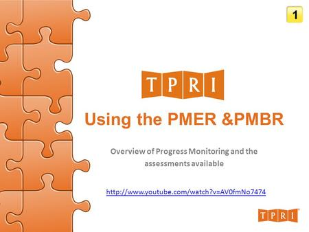 Using the PMER &PMBR Overview of Progress Monitoring and the assessments available 1