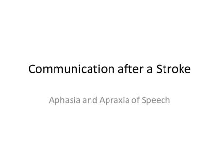 Communication after a Stroke