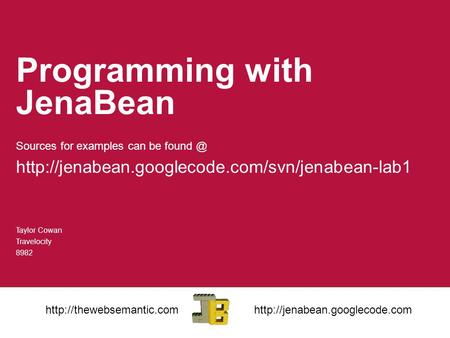 Programming with JenaBean Sources for examples can be  Taylor Cowan Travelocity 8982.