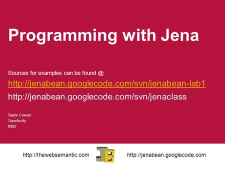 Programming with Jena Sources <strong>for</strong> examples can be