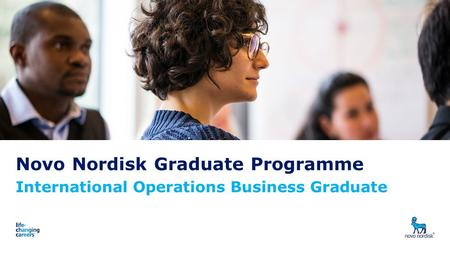 Novo Nordisk Graduate Programme International Operations Business Graduate Presentation titleDate 1.