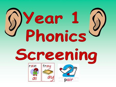 Every Year 1 child in the country will be taking the phonics screening check in the same week in June. The aim of the check is to ensure that all children.
