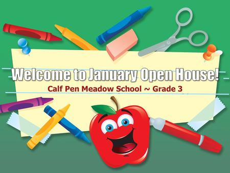 "Calf Pen Meadow School ~ Grade 3. Today's Schedule  Whole Group Presentation  Classroom Visits- ""New Year! New Beginnings!"""