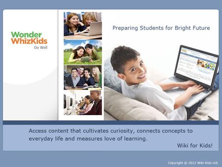 Visit us at: www.wonderwhizkids.com. Purpose - Do well now and in future Research findings suggest that core subject knowledge, non- routine problem solving,
