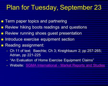 Plan for Tuesday, September 23 n Term paper topics and partnering n Review hiking boots readings and questions n Review running shoes guest presentation.