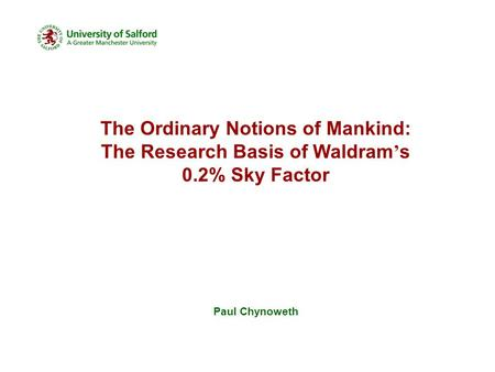 The Ordinary Notions of Mankind: The Research Basis of Waldram ' s 0.2% Sky Factor Paul Chynoweth.