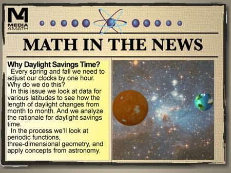 Daylight Savings No matter what its orientation, only half the Earth gets sunlight at any given time. But the amount of sunlight, in terms of the length.