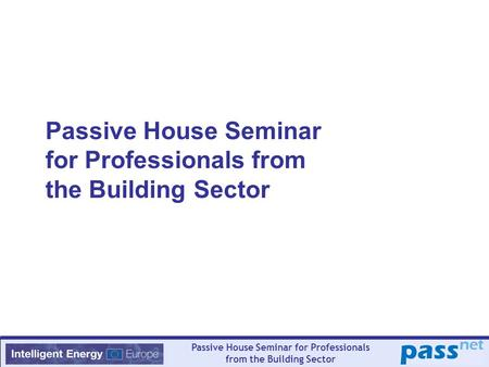 Passive House Seminar for Professionals from the Building Sector.