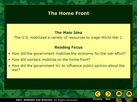 The Main Idea The U.S. mobilized a variety of resources to wage World War I. Reading Focus How did the government mobilize the economy for the war effort?