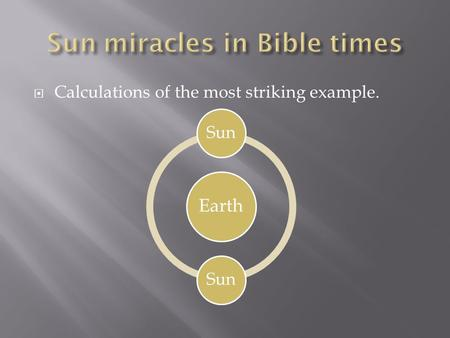  Calculations of the most striking example. <strong>Earth</strong> Sun.