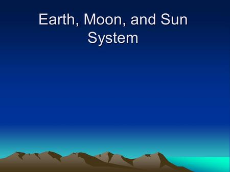 chapter the earth moon sun system ppt video online download. Black Bedroom Furniture Sets. Home Design Ideas