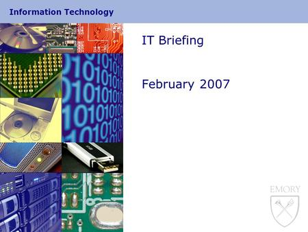 Information Technology IT Briefing February 2007.