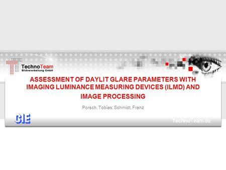 ASSESSMENT OF DAYLIT GLARE PARAMETERS WITH IMAGING LUMINANCE MEASURING DEVICES (ILMD) AND IMAGE PROCESSING Porsch, Tobias; Schmidt, Franz.