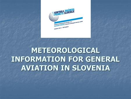 METEOROLOGICAL INFORMATION FOR GENERAL AVIATION IN SLOVENIA.