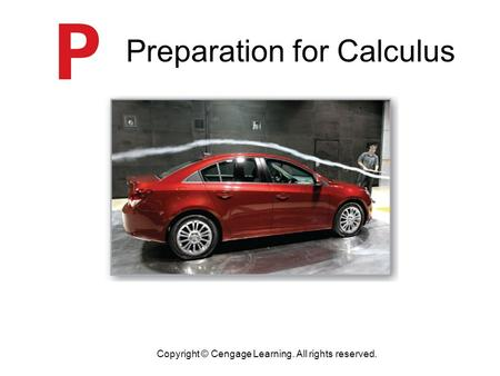 Preparation for Calculus Copyright © Cengage Learning. All rights reserved.