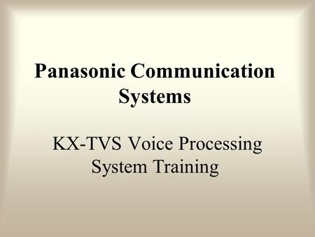 Panasonic Communication Systems KX-TVS Voice Processing System Training.
