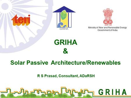 GRIHA & Solar Passive Architecture/<strong>Renewables</strong>