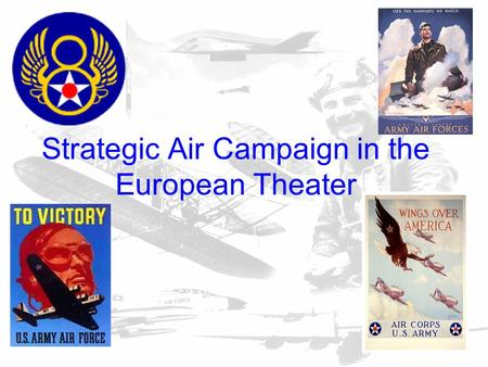 Strategic Air Campaign in the European Theater. Strategic Bombing Campaign During the Battle of Britain, the Germans had attempted to defeat the Royal.