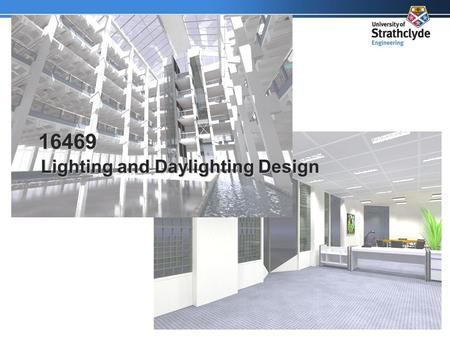 16469 Lighting and Daylighting Design. Energy Efficient Lighting Lighting accounts for a significant portion of energy use in commercial buildings We.