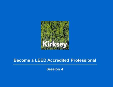 Become a LEED Accredited Professional Session 4. Green Building Rating System Categories: 1.Sustainable Sites 14 total possible points in 8 categories.