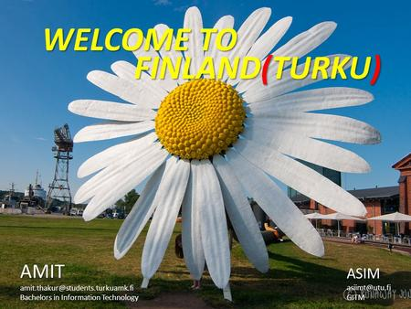 FINLAND(TURKU) FINLAND(TURKU) WELCOME TO Bachelors in Information Technology