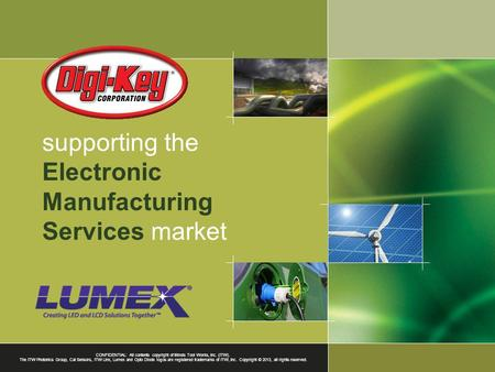 Supporting the Electronic Manufacturing Services market CONFIDENTIAL: All contents copyright of Illinois Tool Works, Inc. (ITW). The ITW Photonics Group,