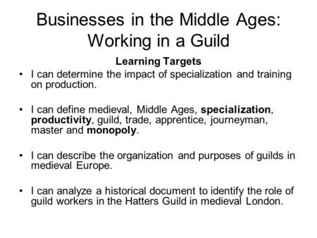 Businesses in the Middle Ages: Working in a Guild