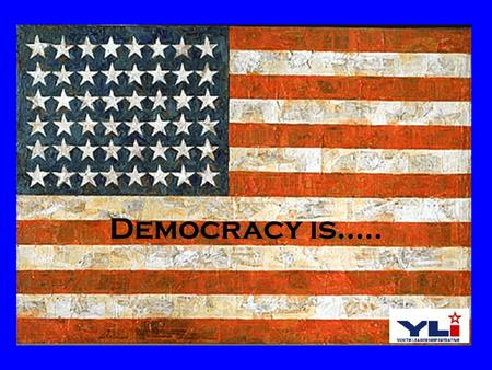 Democracy is…... Characteristics of Democracy DEMOCRACY Majority rule Govt. by and for the people Rights of the individual protected Elected representatives.