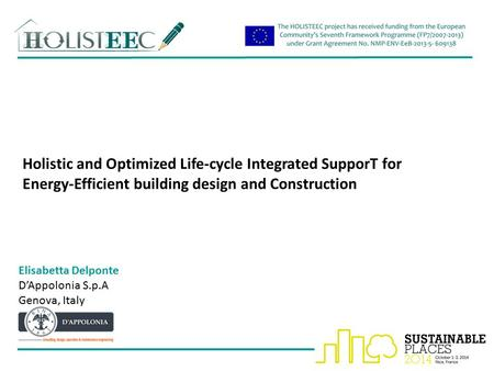 Holistic and Optimized Life-cycle Integrated SupporT for Energy-Efficient building design and Construction Elisabetta Delponte D'Appolonia S.p.A Genova,