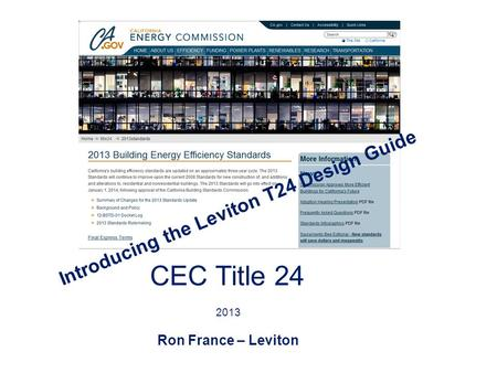 CEC Title 24 2013 Ron France – Leviton Introducing the Leviton T24 Design Guide.