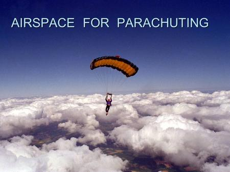 AIRSPACE FOR PARACHUTING. European Statistics IPC ANNUAL FIGURES AVERAGED FOR THREE YEARS FOR THE 25 EU COUNTRIES IN 2004.