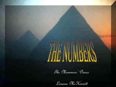 THE NUMBERS The Mummers' Dance Loreena McKennitt.