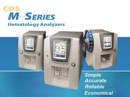 Simple Accurate Reliable Economical. M Series Platforms 16 Parameter, 3 Part Differential Systems  Open Tube Sampling  Closed Sampling  Automated Sampling.