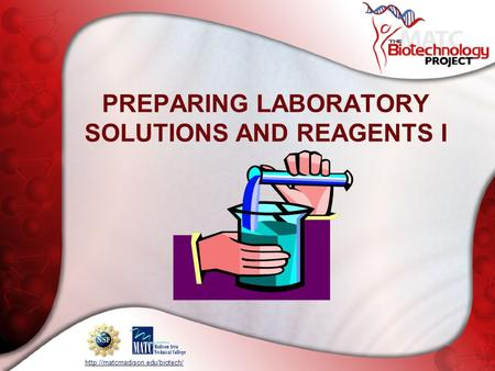 PREPARING LABORATORY SOLUTIONS AND REAGENTS I.