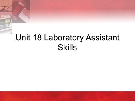 Unit 18 Laboratory Assistant Skills. Copyright © 2004 by Thomson Delmar Learning. ALL RIGHTS RESERVED.2 18:1 Operating the Microscope  Many different.