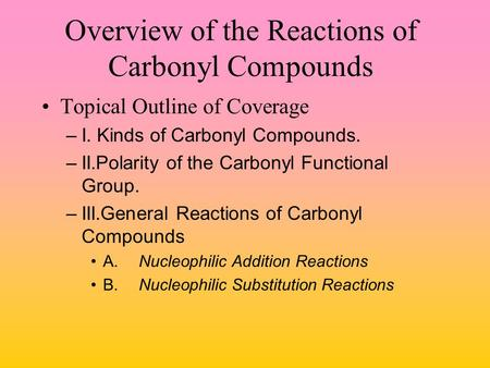 Overview of the Reactions of Carbonyl Compounds