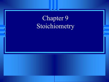 Chapter 9 Stoichiometry Section 9.1 The Arithmetic of Equations u OBJECTIVES: Calculate the amount of reactants required, or product formed, in a nonchemical.
