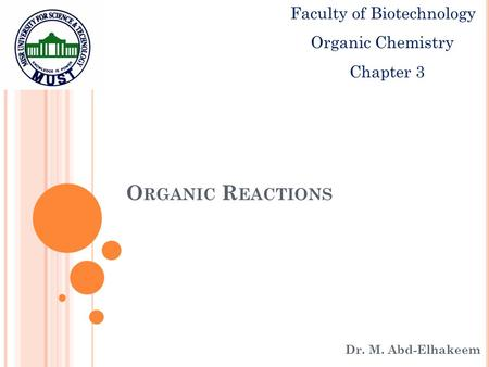 O RGANIC R EACTIONS Dr. M. Abd-Elhakeem Faculty of Biotechnology Organic Chemistry Chapter 3.