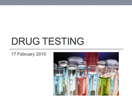 DRUG TESTING 17 February 2015. Vocab Review What is the difference between a presumptive test and a confirmatory test? Presumptive tests have high false.