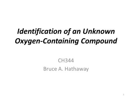 Identification of an Unknown Oxygen-Containing Compound