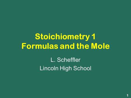 Stoichiometry 1 Formulas and the Mole