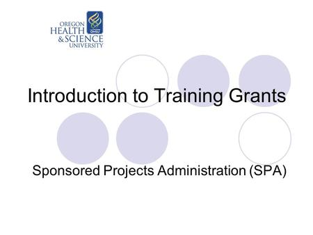 Introduction to Training Grants Sponsored Projects Administration (SPA)