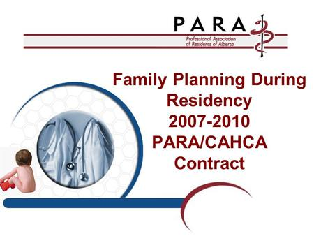 Family Planning During Residency 2007-2010 PARA/CAHCA Contract.