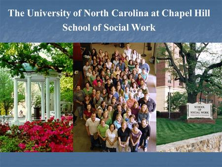 The University of North Carolina at Chapel Hill School of Social Work.