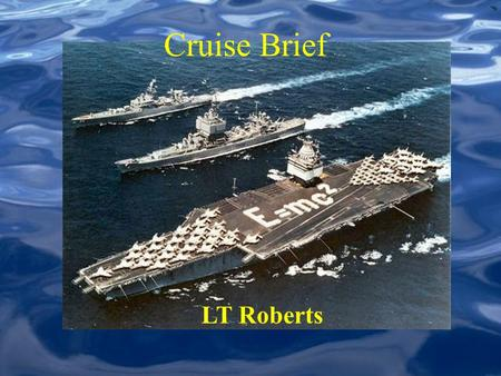 LT Roberts Cruise Brief. Dates CORTRAMID: –East: 25 May – 23 June –West: 06 July – 04 August 2/C or 1/C: –Phase 1: 30 May – 25 June –Phase 2: 26 June.
