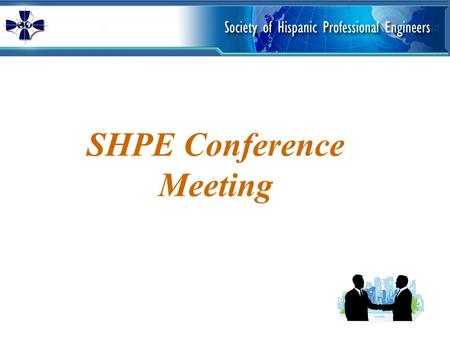 SHPE Conference Meeting. 2 The Purpose of this meeting… Learn about the conference- especially the new programs To continue fundraising To help communicate.