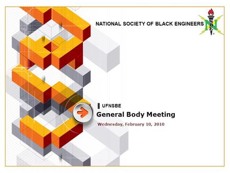NATIONAL SOCIETY OF BLACK ENGINEERS General Body Meeting Wednesday, February 10, 2010 UFNSBE.