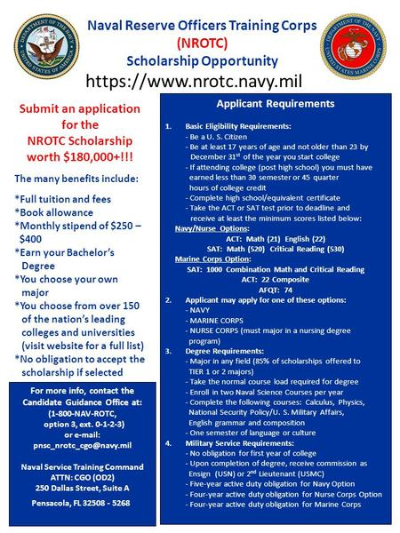 Naval Reserve Officers Training Corps (NROTC) Scholarship Opportunity For more info, contact the Candidate Guidance Office at: (1-800-NAV-ROTC, option.